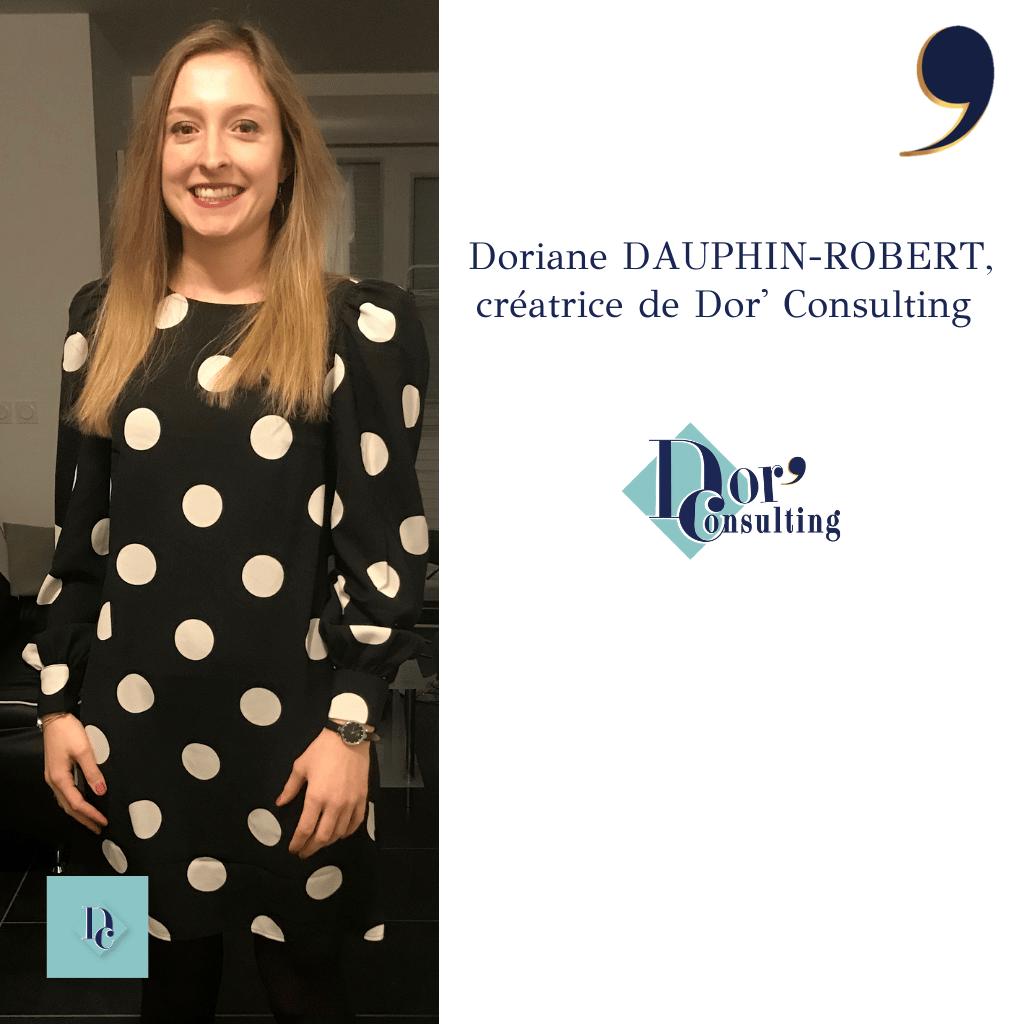 Doriane DAUPHIN-ROBERT Fondatrice de Dor' Consulting